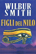Figli del Nilo di Wilbur Smith