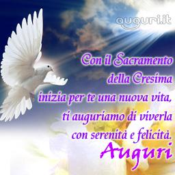 Auguri per il sacramento della cresima for Frasi di auguri per la cresima